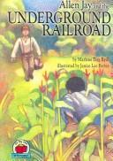 Cover of: Allen Jay And the Undergound Railroad (On My Own History)
