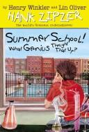 Cover of: Summer School! What Genius Thought That Up? (Hank Zipzer; The World's Greatest Underachiever (Spotlight))
