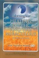 Cover of: Healing, Power, and the Miraculous