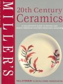 Miller's twentieth-century ceramics by Paul Atterbury