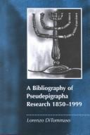 Cover of: A Bibliography of Pseudepigrapha Research, 1850-1999 | Lorenzo DiTommaso