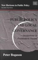 Cover of: Public Policy and Local Governance | Peter Bogason