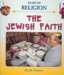 Cover of: The Jewish Faith (Start Up Religion) | Ruth Nason