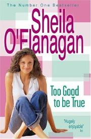 Cover of: Too good to be true | Sheila O'Flanagan