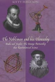 Cover of: The Nobleman and His Housedog: Tycho & Kepler: The Unlikely Partnership That Forever Changed Our Understanding of the Heavens