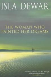 Cover of: The woman who painted her dreams | Isla Dewar