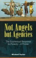 Cover of: Not angels but agencies | Michael H. Taylor