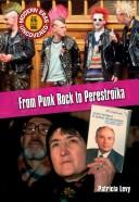 Cover of: From Punk Rock to Perestroika: The Mid 1970s to the Mid 1980s (Modern Eras Uncovered)