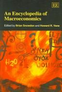 An Encyclopedia Of Macroeconomics (Elgar Original Reference)