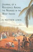 Cover of: Journal of a Residence among the Negroes of the West Indies | Matthew Gregory Lewis