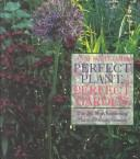 Perfect plant, perfect garden by Anne Scott-James