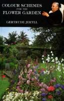 Cover of: Colour Schemes for the Flower Garden | Gertrude Jekyll