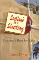Cover of: Scotland on a Shoestring | Anna Fenge