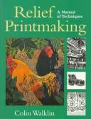 Cover of: Relief printmaking | Colin Walklin