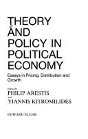 Cover of: Theory and Policy in Political Economy