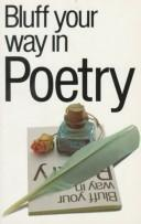 Cover of: Bluff Your Way in Poetry (The Bluffer's Guides)