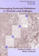 Cover of: Managing external relations in schools and colleges |