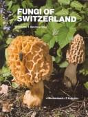 Fungi of Switzerland, Volume 3  by J. Breitenbach