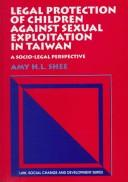 Legal Protection of Children Against Sexual Exploitation in Taiwan by Amy H. L. Shee