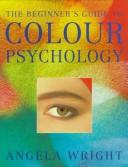 Cover of: The Beginner's Guide to Colour Psychology | Angela Wright