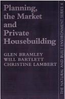 Cover of: Planning, the market and private housebuilding