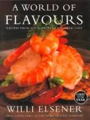 A World of Flavours by Willi Elsener
