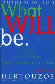What will be by Michael L. Dertouzos