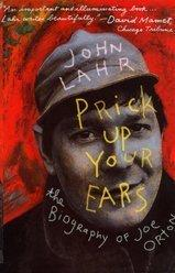 Cover of: Prick Up Your Ears: The Biography of Joe Orton