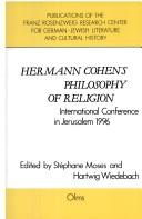 Cover of: Hermann Cohen's Philosophy of Religion: International Conference in Jerusalem, 1996 (Philosophische Texte Und Studien,)