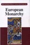 Cover of: European Monarchy, Its Evolution & Practice from Roman Antiquity to Modern Times