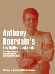 "Cover of: Anthony Bourdain's ""Les Halles"" Cookbook: Strategies, Recipes, and Techniques of Classic Bistro Cooking"