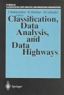 Cover of: Classification, data analysis, and data highways | Gesellschaft fuМ€r Klassifikation. Jahrestagung