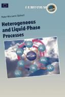 Cover of: Heterogeneous and Liquid Phase Processes