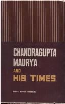 Cover of: Chandragupta Maurya and His Times | Radhakumud Mookerji