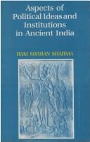 Aspects of Political Ideas and Institutions in Ancient India by Ram Sharan Sharma