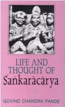 Cover of: Life and Thought of Sankaracarya | Govind Chandra Pande