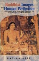 Cover of: Buddhist images of human perfection