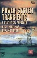 Cover of: Power System Transients- A statistical approach | C.S. Indulkar