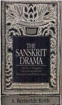 Cover of: The Sanskrit Drama in Its Origin, Development, Theory and Practice