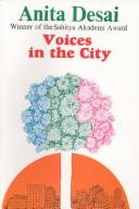 voices in the city by anita desai Get this from a library voices in the city [anita desai.