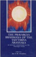Cover of: The Pravargya Brahmana of the Taittiriya Aranyaka