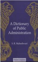 Cover of: dictionary of public administration | Shriram Maheshwari