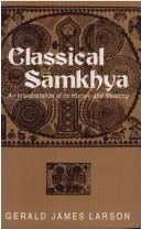 Classical Samkhya: An Interpretation of Its History and Meaning