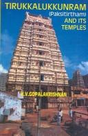 Cover of: Tirukkalukkunram (Pakshitirtham) and Its Temples | K. V. Gopalakrishnan