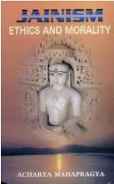 Cover of: Jainism: ethics and morality