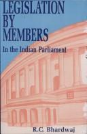 Cover of: Legislation by members in the Indian Parliament | R. C. Bhardwaj