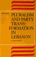 Cover of: Pluralism and Party Transformation in Lebanon | John P. Entelis