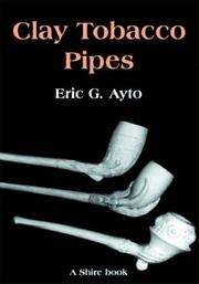 Cover of: Clay Tobacco Pipes (Shire Album) | Eric G. Ayto