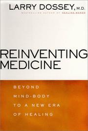 Reinventing Medicine by Larry Dossey