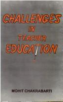 Cover of: Challanges in Teacher Education | Mohit Chakrabati